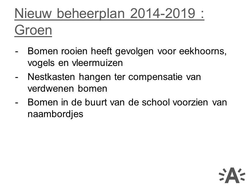 Nieuw beheerplan 2014-2019 : Groen