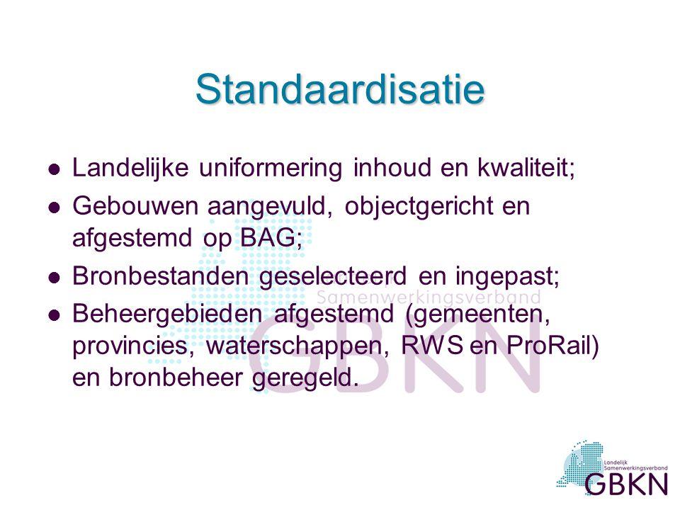 Standaardisatie Landelijke uniformering inhoud en kwaliteit;