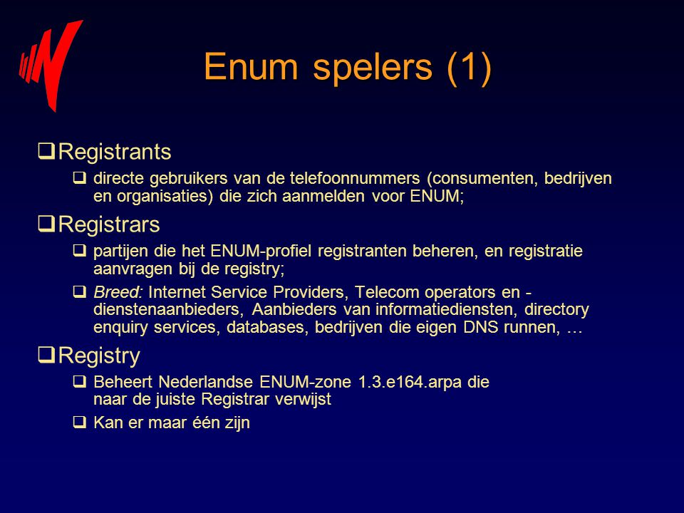 Enum spelers (1) Registrants Registrars Registry