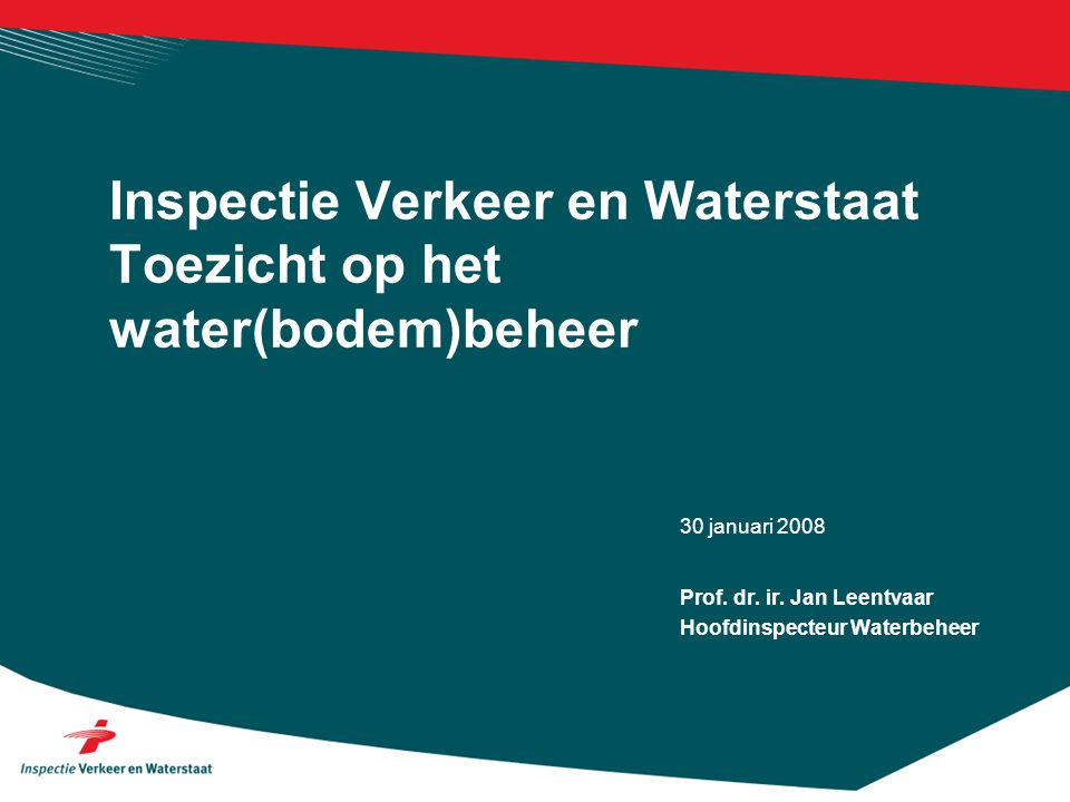 Inspectie Verkeer en Waterstaat Toezicht op het water(bodem)beheer