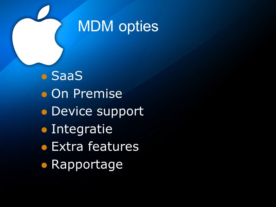 MDM opties SaaS On Premise Device support Integratie Extra features