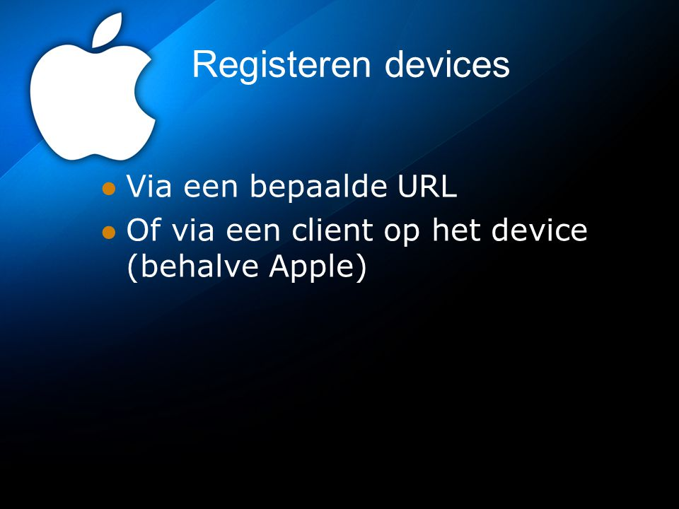 Registeren devices Via een bepaalde URL