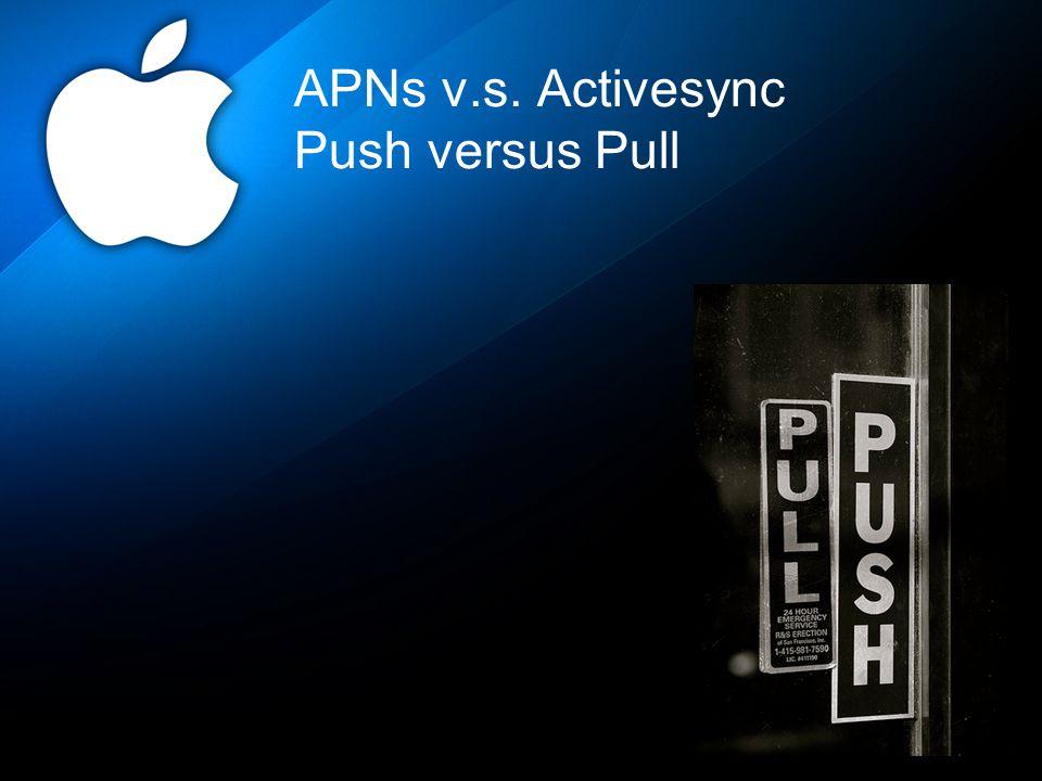 APNs v.s. Activesync Push versus Pull
