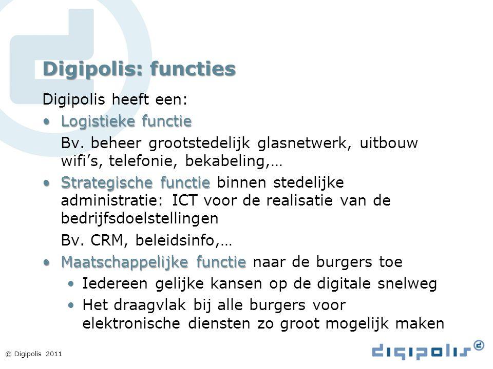 Digipolis: functies Digipolis heeft een: Logistieke functie