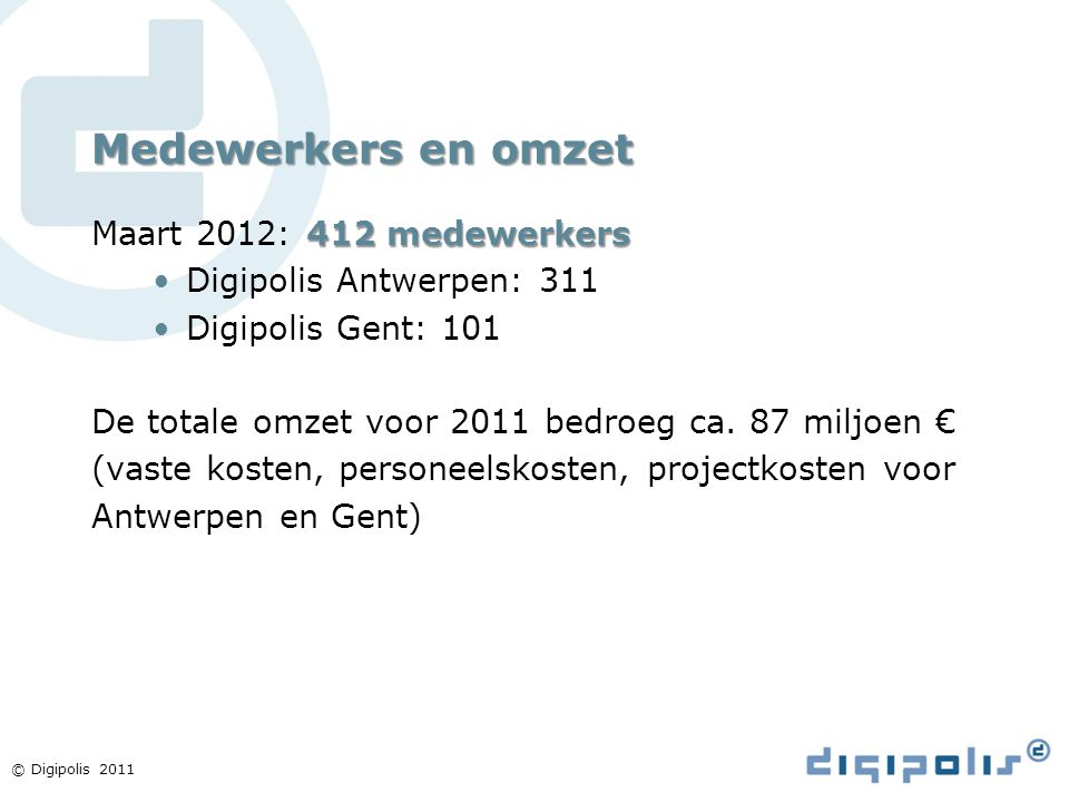 Medewerkers en omzet Maart 2012: 412 medewerkers
