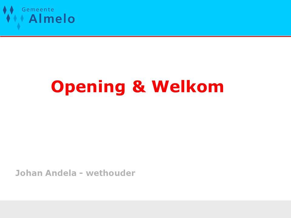 Opening & Welkom Johan Andela - wethouder
