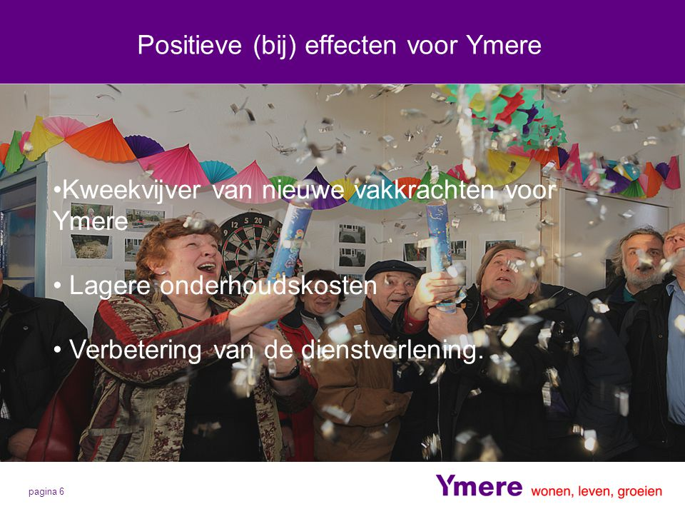 Positieve (bij) effecten voor Ymere