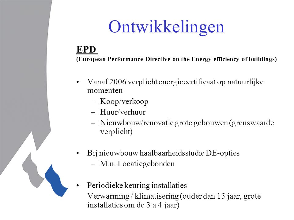 Ontwikkelingen EPD (European Performance Directive on the Energy efficiency of buildings)