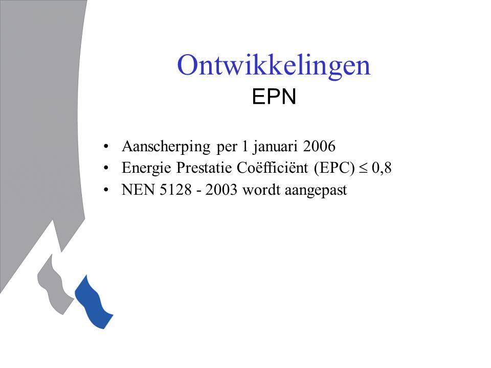 Ontwikkelingen EPN Aanscherping per 1 januari 2006
