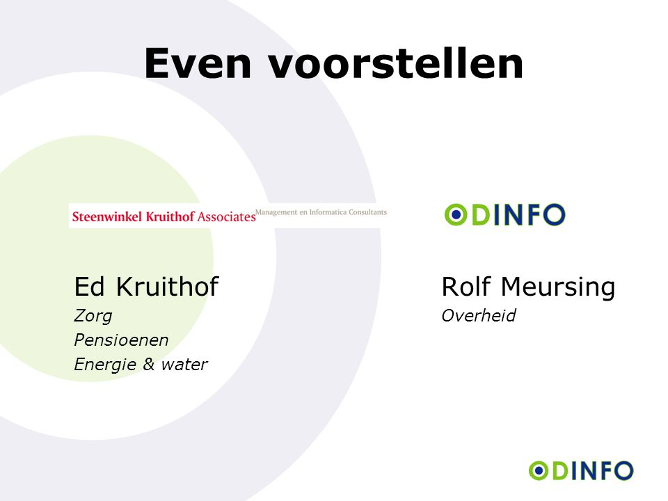 Even voorstellen Ed Kruithof Rolf Meursing Zorg Overheid Pensioenen
