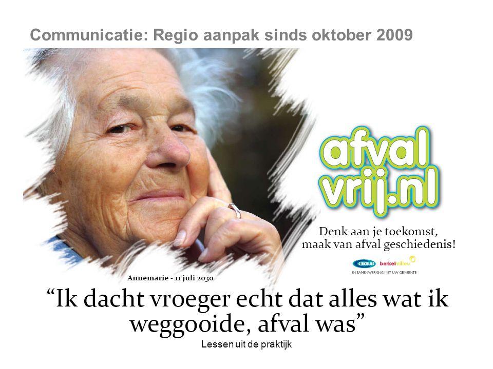 Communicatie: Regio aanpak sinds oktober 2009