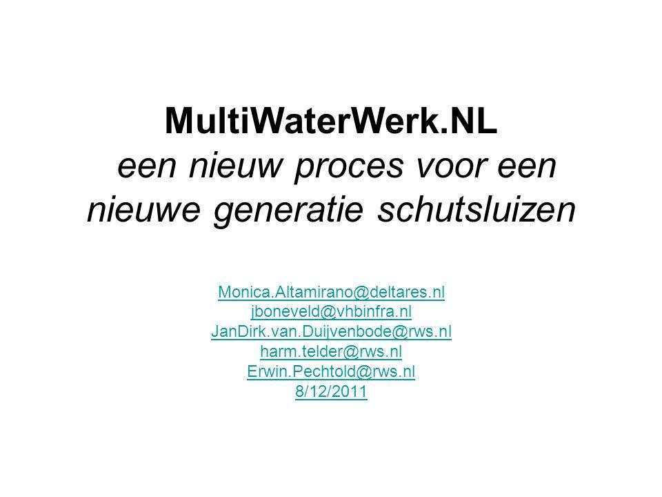 MultiWaterWerk.NL een nieuw proces voor een nieuwe generatie schutsluizen