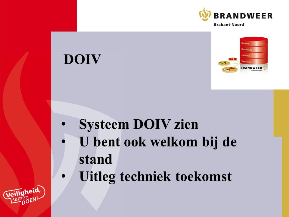 DOIV Systeem DOIV zien U bent ook welkom bij de stand Uitleg techniek toekomst