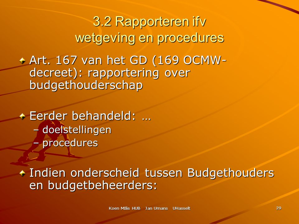 3.2 Rapporteren ifv wetgeving en procedures