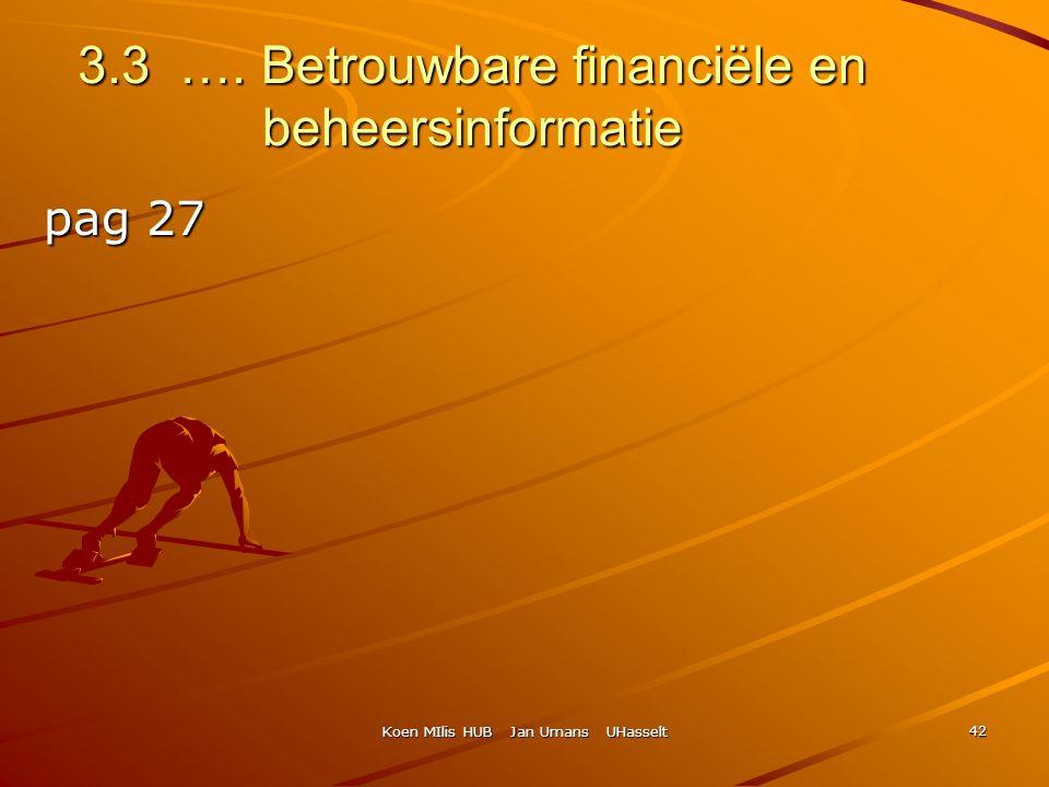 3.3 …. Betrouwbare financiële en beheersinformatie