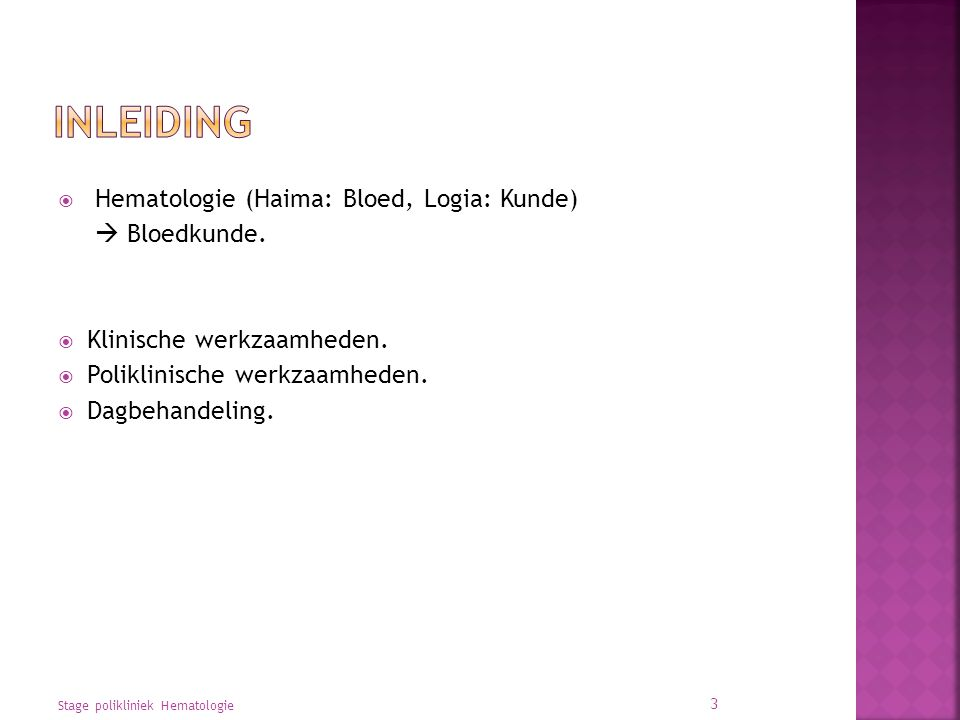 Inleiding Hematologie (Haima: Bloed, Logia: Kunde)  Bloedkunde.