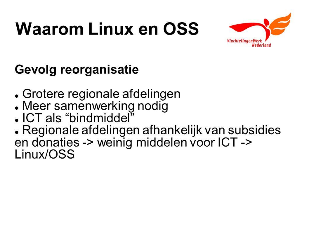 Waarom Linux en OSS Gevolg reorganisatie Grotere regionale afdelingen