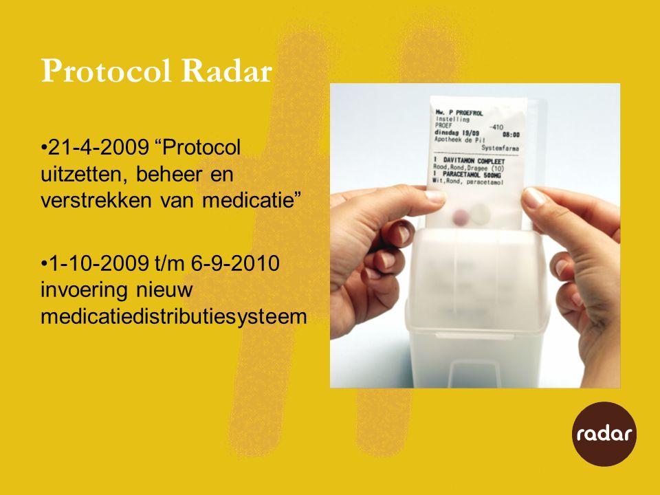Protocol Radar 21-4-2009 Protocol uitzetten, beheer en verstrekken van medicatie
