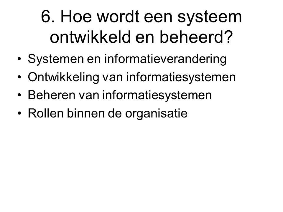 6. Hoe wordt een systeem ontwikkeld en beheerd