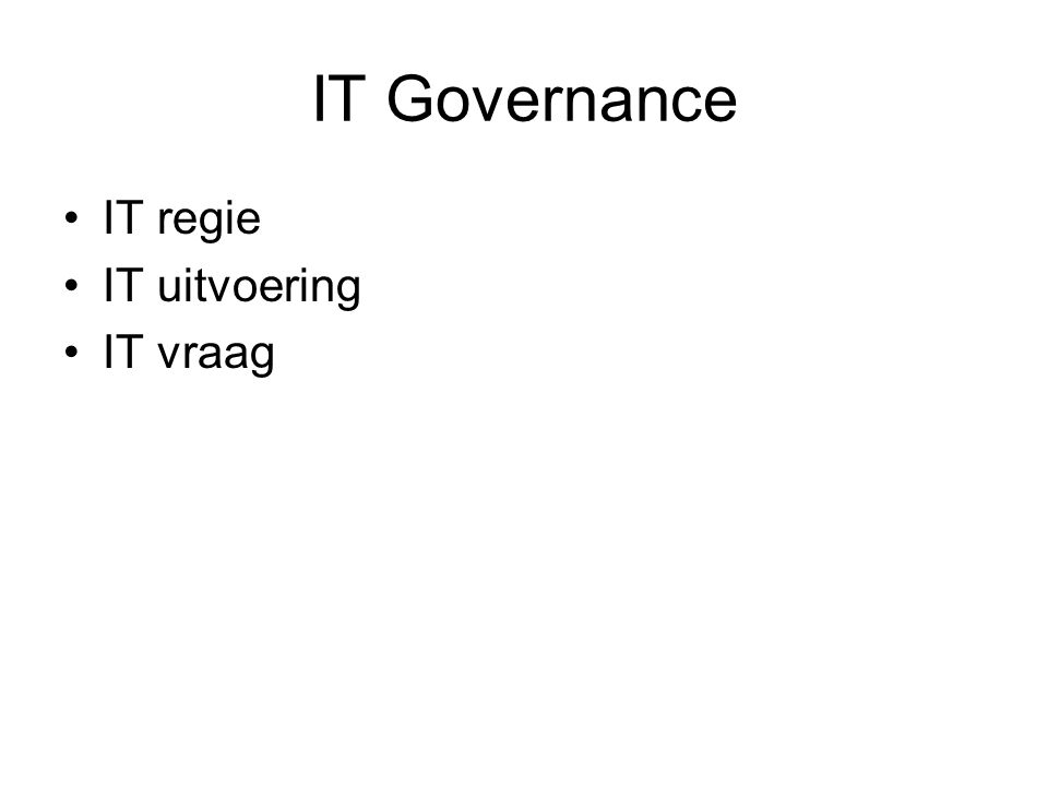 IT Governance IT regie IT uitvoering IT vraag