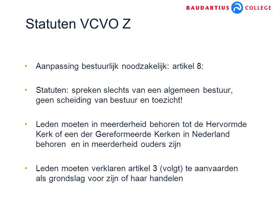 Statuten VCVO Z Aanpassing bestuurlijk noodzakelijk: artikel 8:
