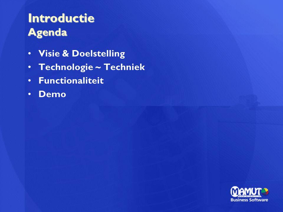Introductie Agenda Visie & Doelstelling Technologie ~ Techniek