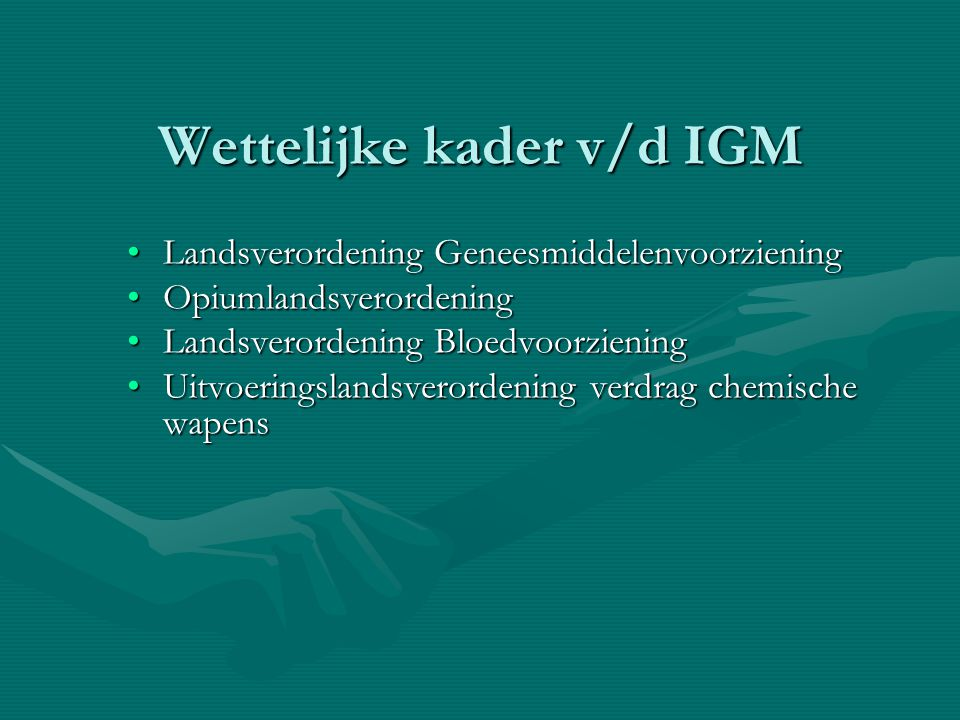 Wettelijke kader v/d IGM