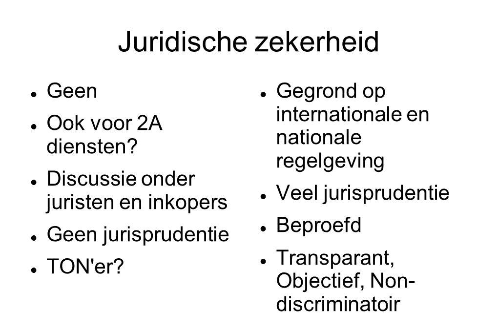 Juridische zekerheid Geen Ook voor 2A diensten