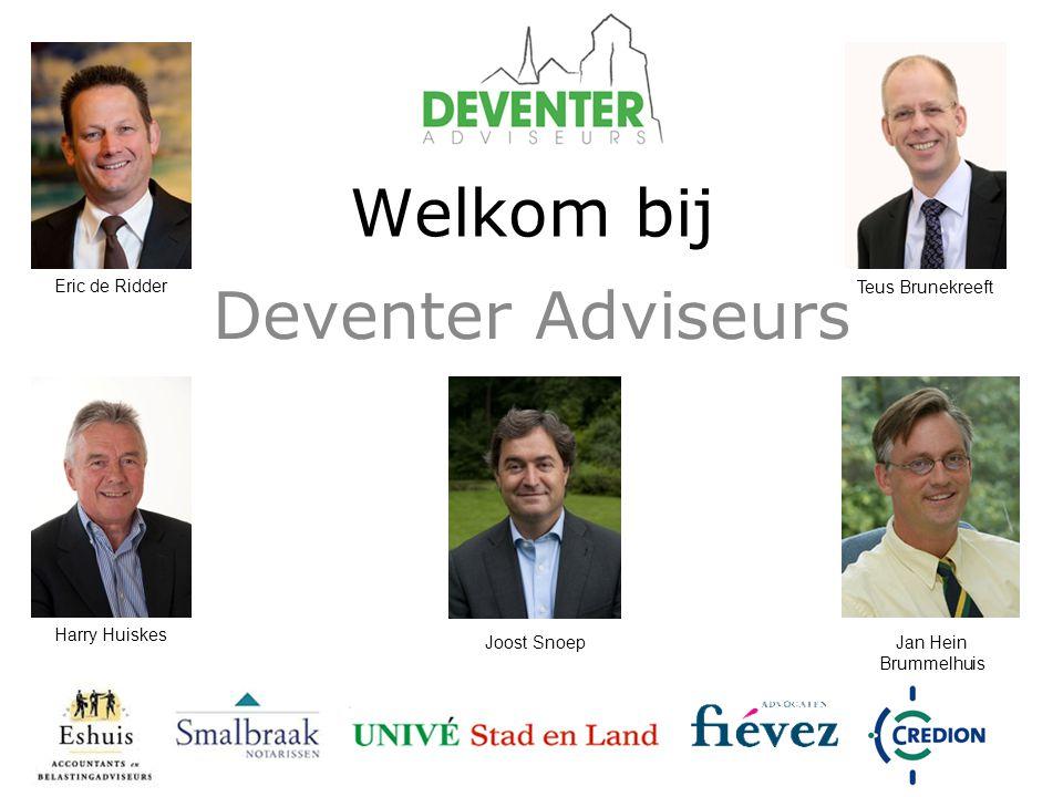 Welkom bij Deventer Adviseurs Eric de Ridder Teus Brunekreeft