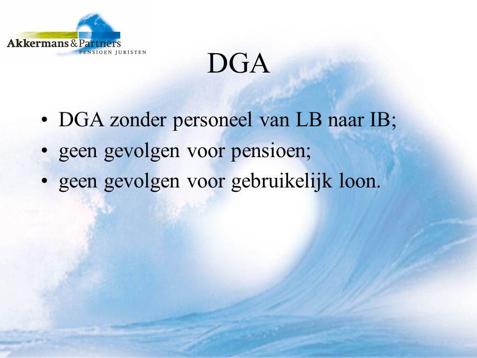 DGA DGA zonder personeel van LB naar IB; geen gevolgen voor pensioen;
