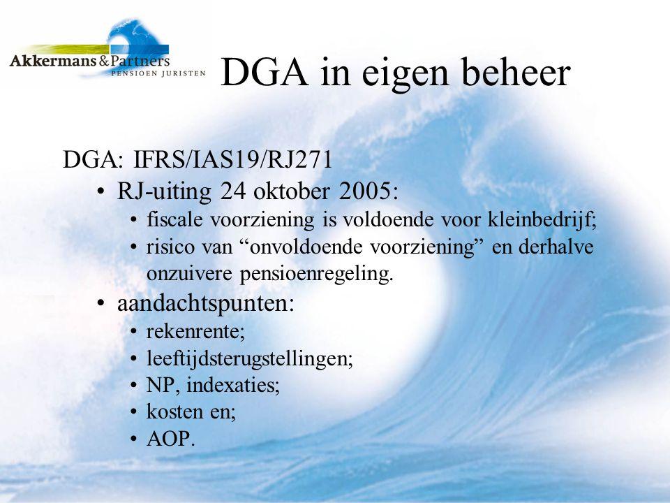 DGA in eigen beheer DGA: IFRS/IAS19/RJ271 RJ-uiting 24 oktober 2005: