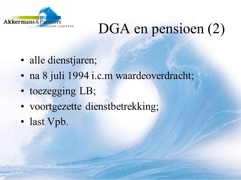 DGA en pensioen (2) alle dienstjaren;