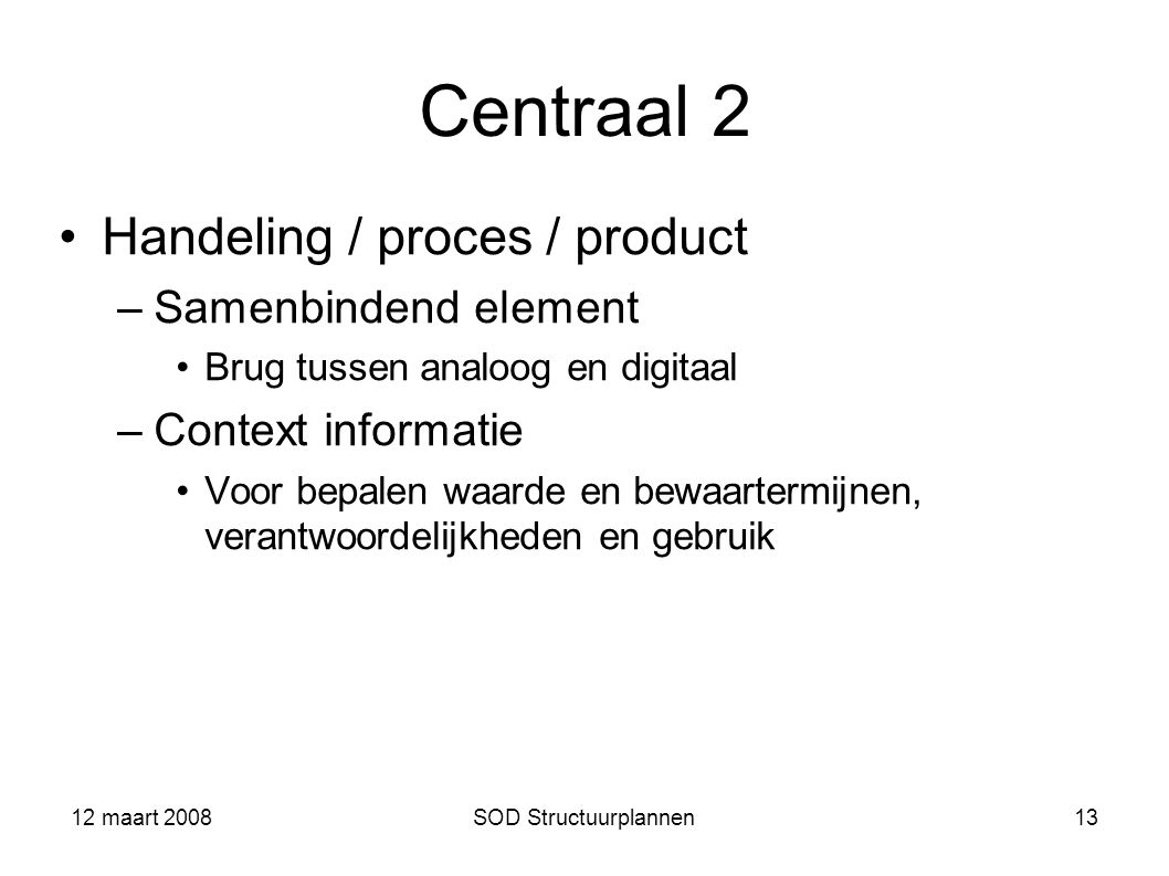 Centraal 2 Handeling / proces / product Samenbindend element