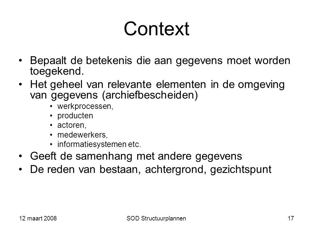 Context Bepaalt de betekenis die aan gegevens moet worden toegekend.
