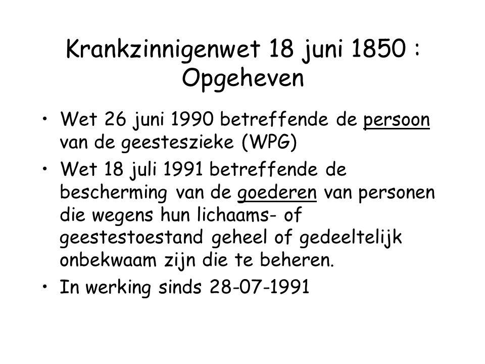 Krankzinnigenwet 18 juni 1850 : Opgeheven