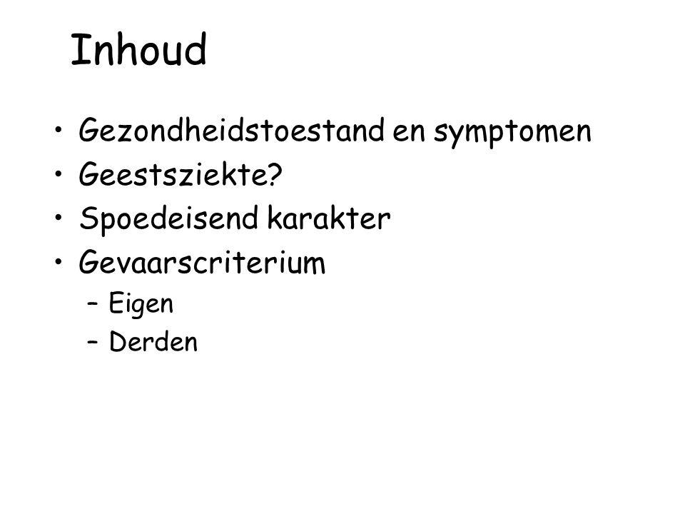 Inhoud Gezondheidstoestand en symptomen Geestsziekte
