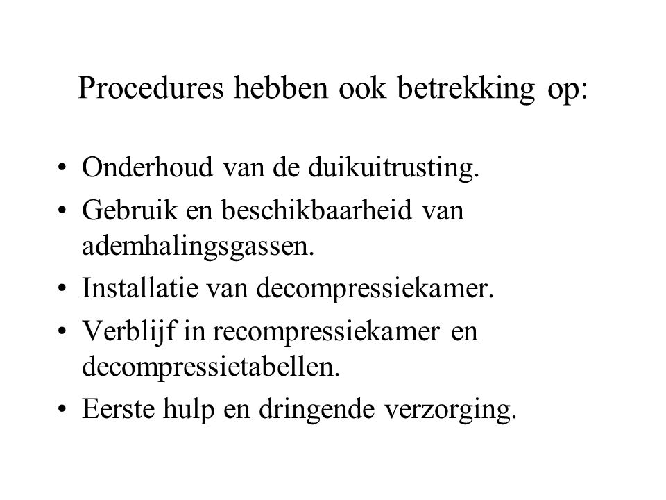 Procedures hebben ook betrekking op:
