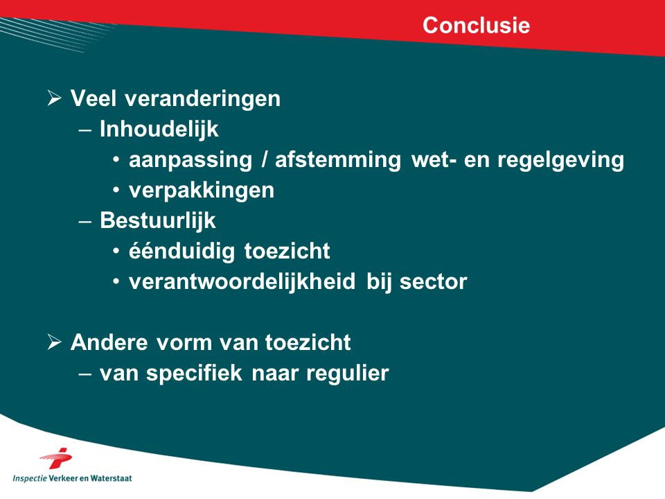 Conclusie Veel veranderingen. Inhoudelijk. aanpassing / afstemming wet- en regelgeving. verpakkingen.