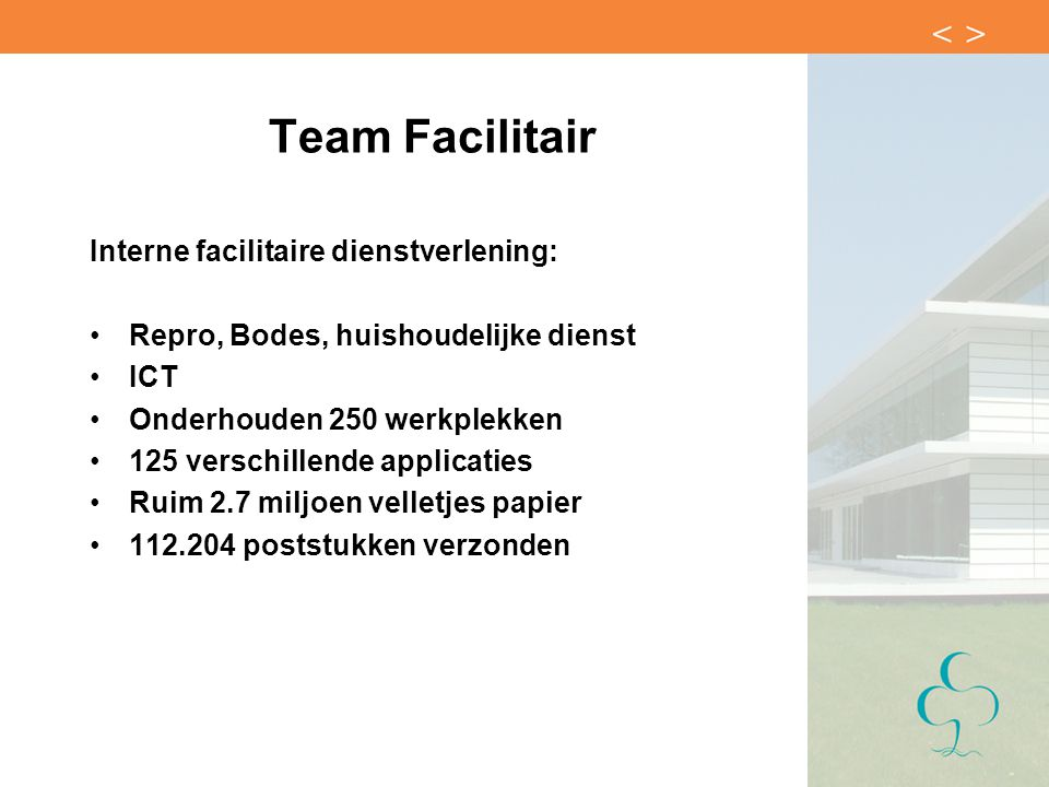 Team Facilitair Interne facilitaire dienstverlening: