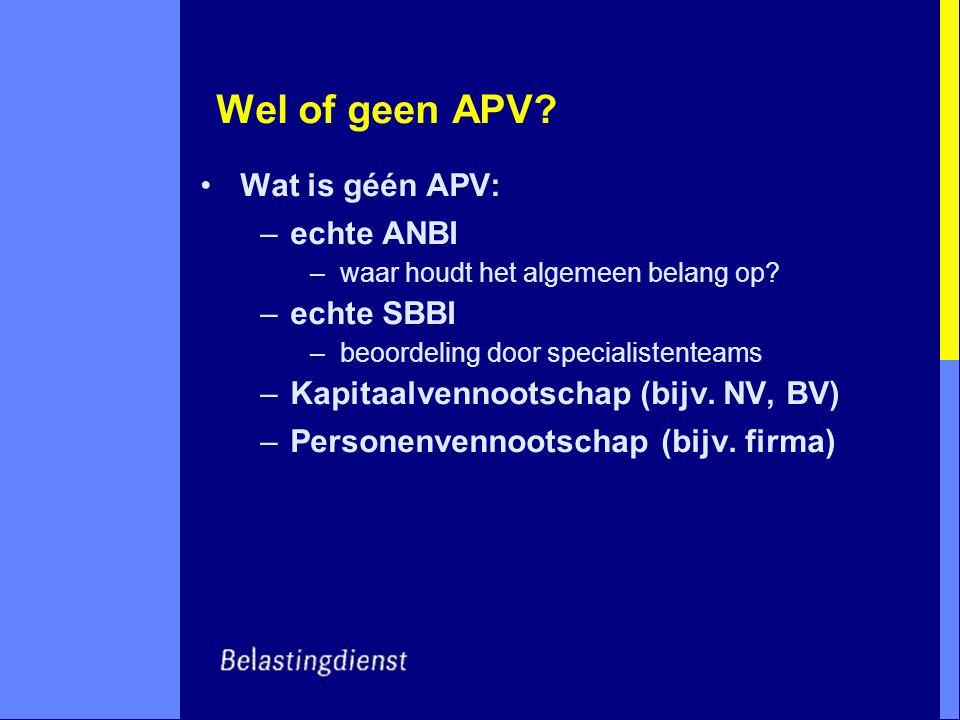 Wel of geen APV Wat is géén APV: echte ANBI echte SBBI