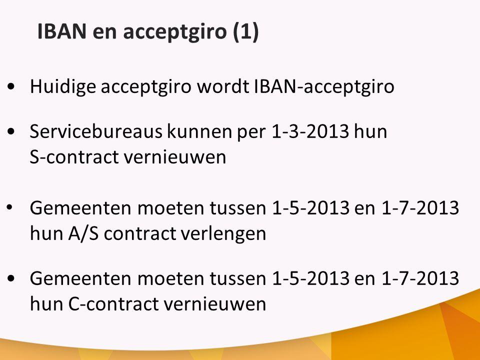 IBAN en acceptgiro (1) Huidige acceptgiro wordt IBAN-acceptgiro
