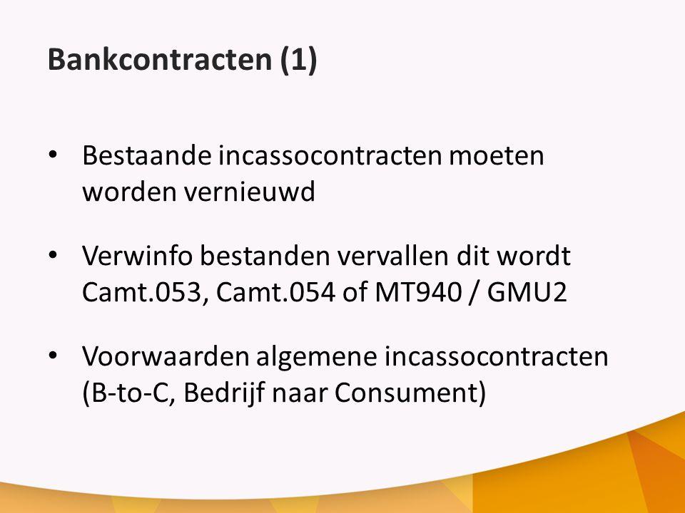 Bankcontracten (1) Bestaande incassocontracten moeten worden vernieuwd