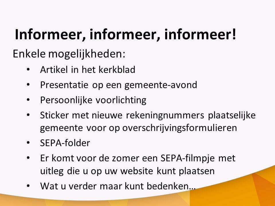 Informeer, informeer, informeer!