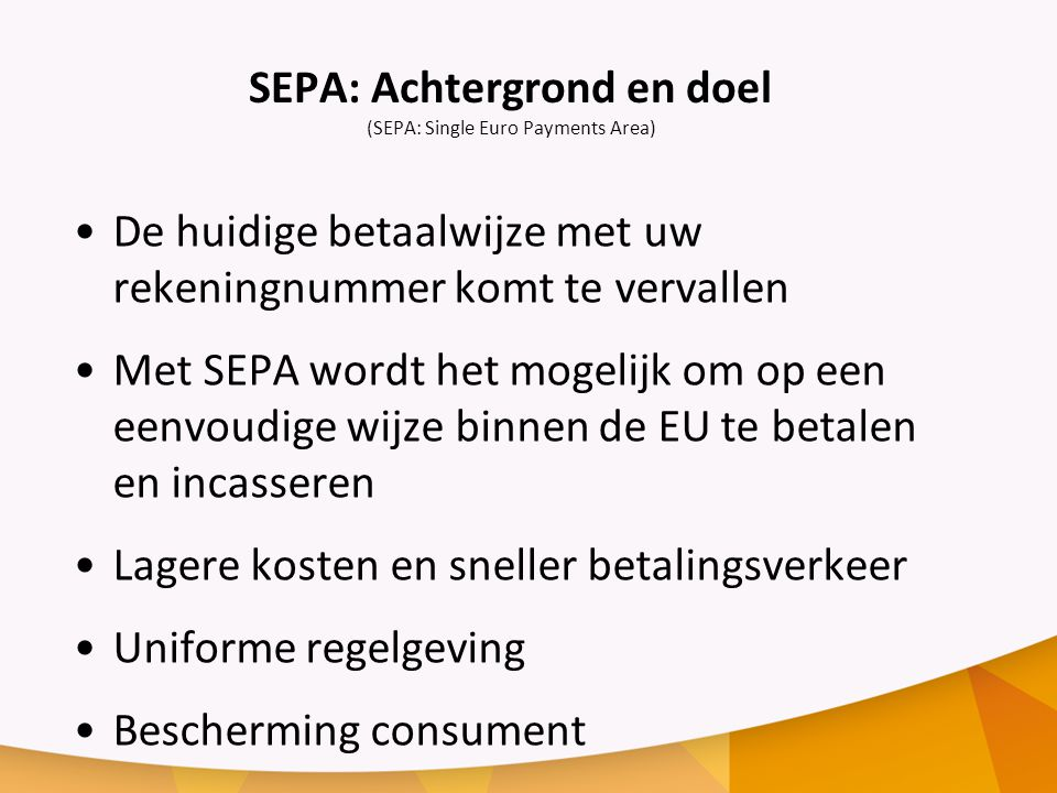 SEPA: Achtergrond en doel (SEPA: Single Euro Payments Area)