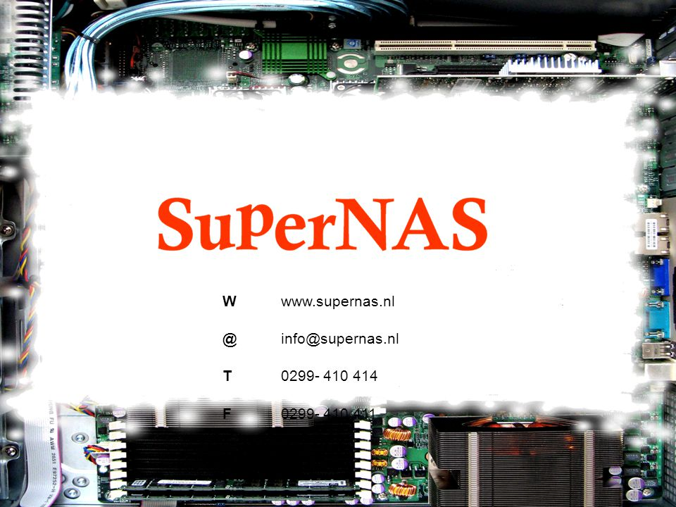 W www.supernas.nl @ info@supernas.nl T 0299- 410 414 F 0299- 410 411