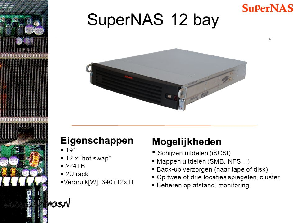 SuperNAS 12 bay Eigenschappen Mogelijkheden Schijven uitdelen (iSCSI)