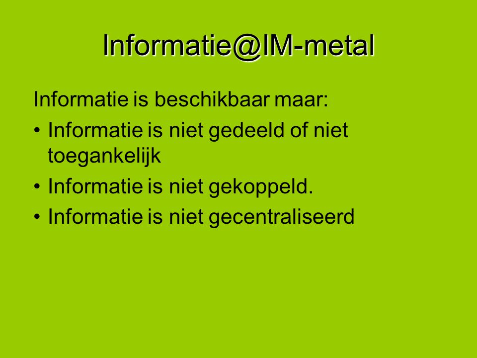 Informatie@IM-metal Informatie is beschikbaar maar: