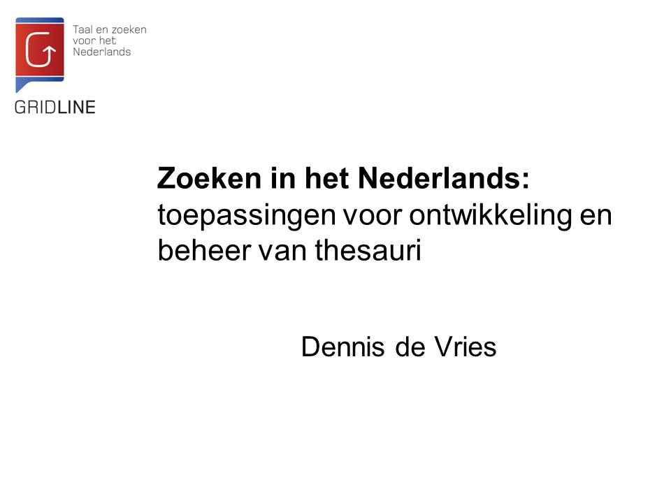 Zoeken in het Nederlands: toepassingen voor ontwikkeling en beheer van thesauri