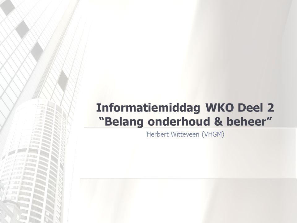 Informatiemiddag WKO Deel 2 Belang onderhoud & beheer