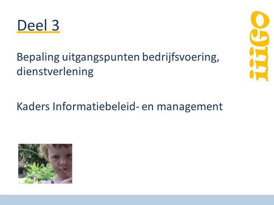 Deel 3 Bepaling uitgangspunten bedrijfsvoering, dienstverlening